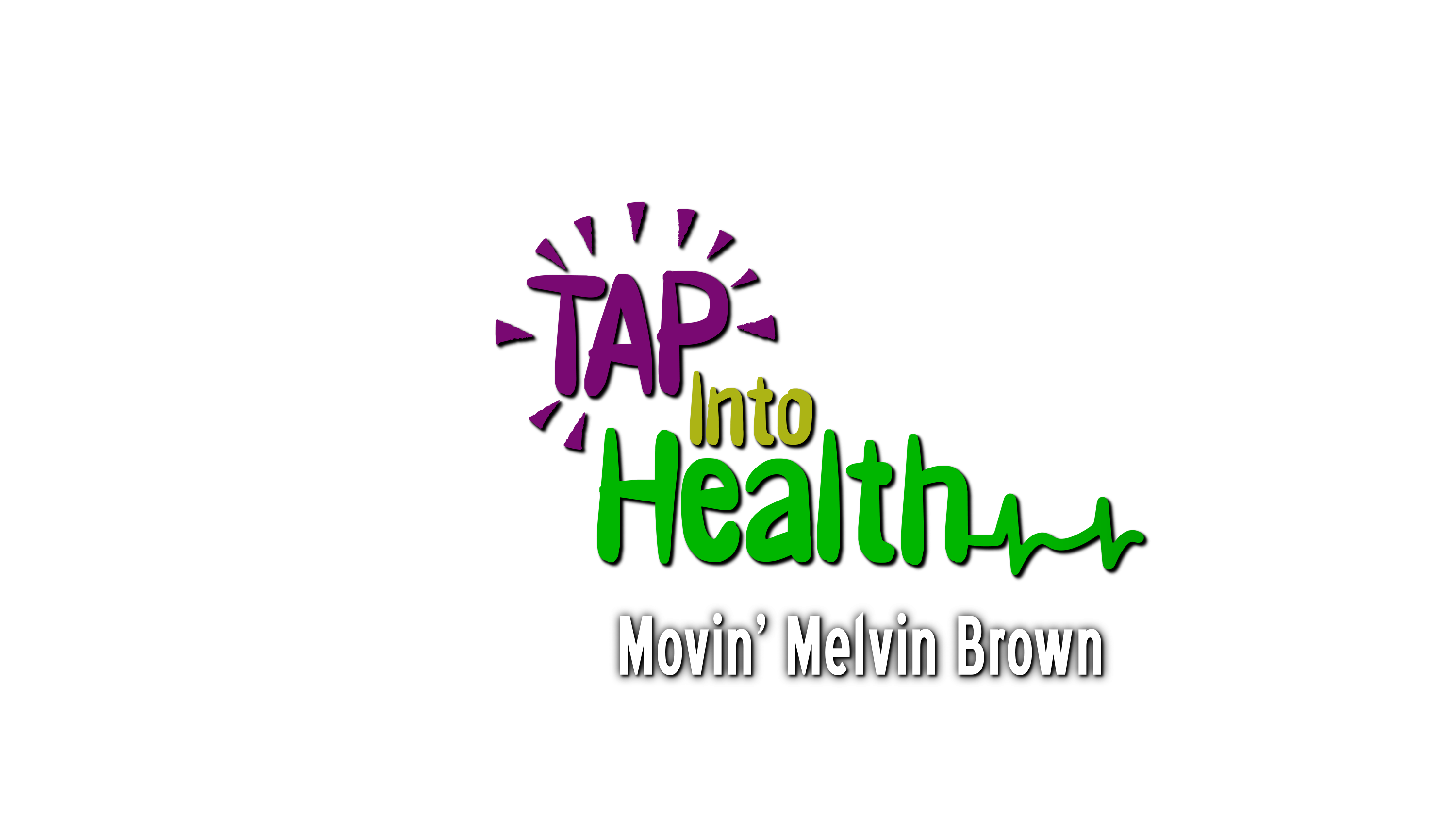Tap Into Health With Movin' Melvin Brown – A Lifestyle System